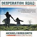Desperation Road Hörbuch von Michael Farris Smith Gesprochen von: Robin Bloodworth