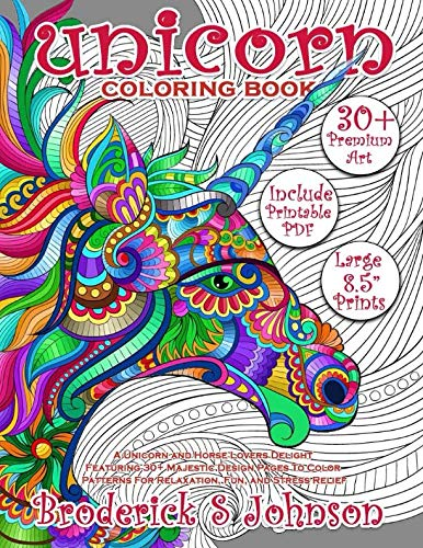 Unicorn Coloring Book: A Unicorn and Horse Lovers Delight Featuring 30+ Majestic Design Pages To Color | Patterns For Relaxation, Fun, and Stress Relief (Majestic Unicorn) (Volume 1)
