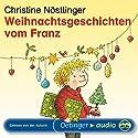 Weihnachtsgeschichten vom Franz Hörbuch von Christine Nöstlinger Gesprochen von: Christine Nöstlinger