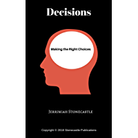 Decisions: Making the Right Choices (English Edition)
