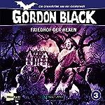 Friedhof der Hexen (Gordon Black - Ein Gruselkrimi aus der Geisterwelt 3) | Norman Thackery