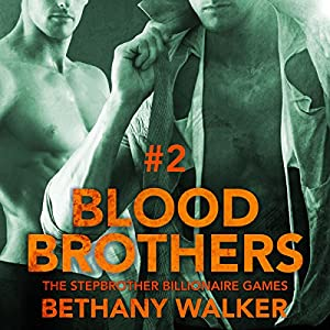 Blood Brothers 2: A Dark BBW Dom Billionaire Stepbrother Menage Serial Audiobook