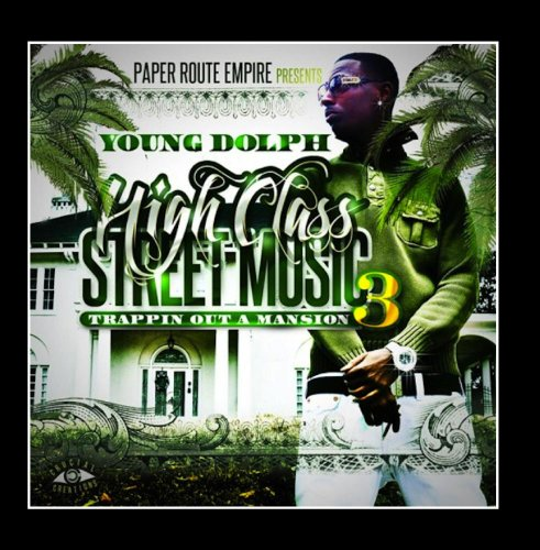 High Class Street Music 3 (Trappin out a Mansion)