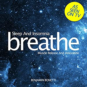 Breathe - Sleep and Insomnia: Muscle Release and Relaxation Speech
