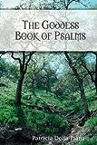 The Goddess Book of Psalms, Patricia Della-Piana, 0557079764