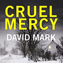 Cruel Mercy: The 6th DS McAvoy Novel Audiobook by David Mark Narrated by Toby Longworth