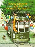 img - for Jenny Giraffe and the Streetcar Party (Jenny Giraffe Series) book / textbook / text book