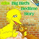 Big Bird's Bedtime Story, Rick Wetzel, Maggie Swanson, 0394891260