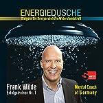 Energiedusche: Steigern Sie Ihre persönliche Widerstandskraft | Frank Wilde
