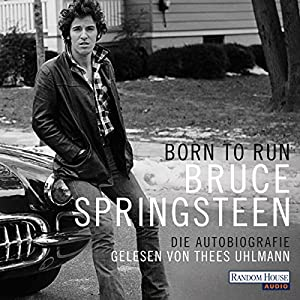 Born to Run: Die Autobiografie Hörbuch