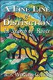 A Fine Line of Distinction, Ron Wooten-Green, 1424122902