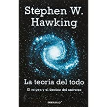 La teoría del todo: El origen y el destino del universo