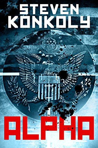 ALPHA: A Black Flagged Thriller (The Black Flagged Series Book 1) by [Konkoly, Steven]