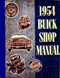 1954 BUICK FACTORY REPAIR SHOP & SERVICE MANUAL - INCLUDES: Special, Roadmaster, Century, Skylark, & Super. GUIDE 54