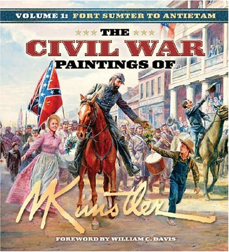 The Civil War Paintings of Mort Kunstler, Vol. 1: Fort Sumter to Antietam ebook