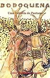 img - for Bodoquena: Uma Odisseia do Pantanal (Portuguese Edition) book / textbook / text book