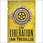 The Liberation   Ian Tregillis