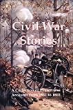 img - for Civil War Stories [Illustrated]: A Collection of Eyewitness Accounts from 1861 to 1865 book / textbook / text book