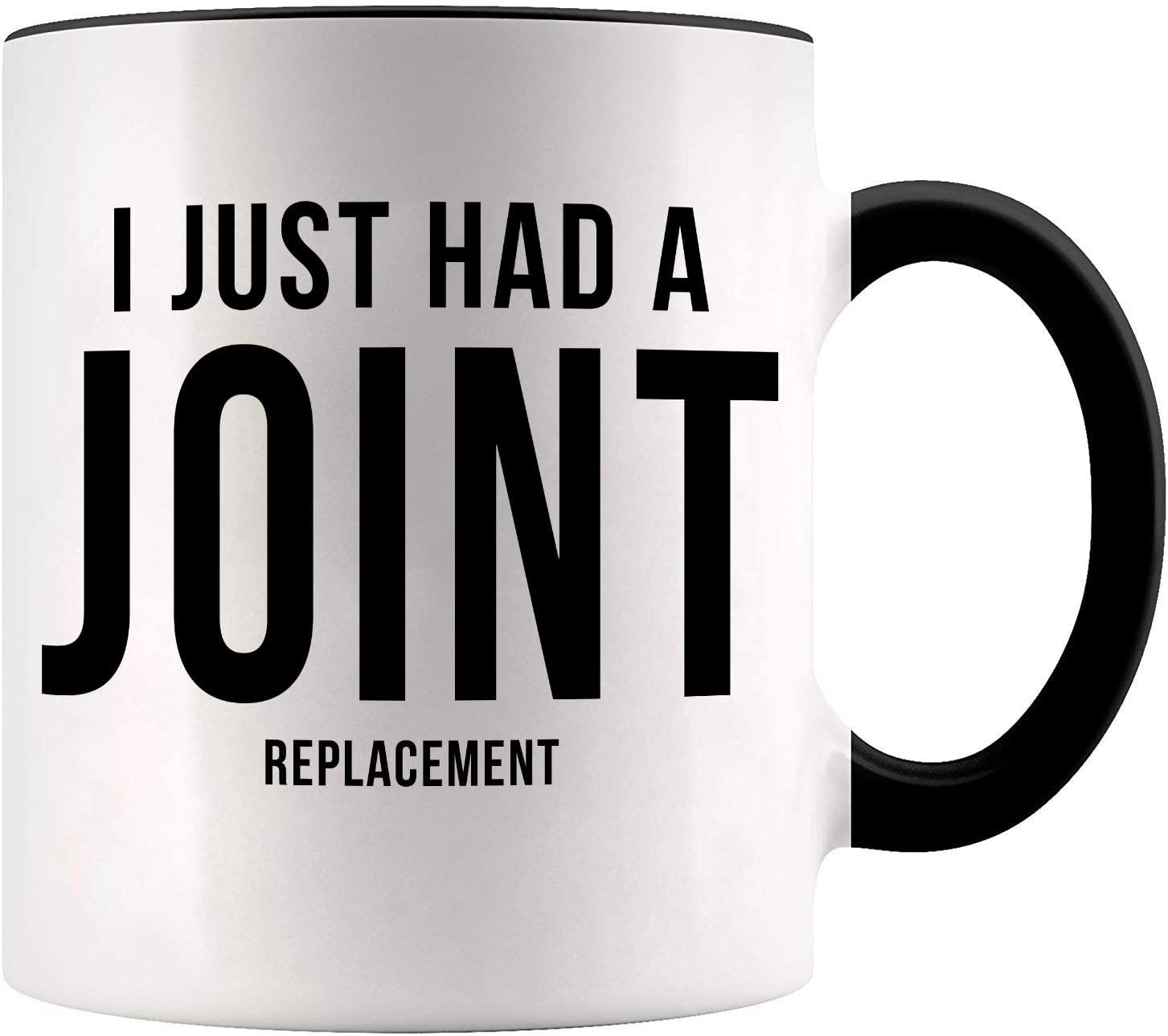 YouNique Designs I Just Had a Joint Replacement Coffee Mug, 11 Ounces, Hip Replacement Gifts, Knee Replacement (Black Handle)