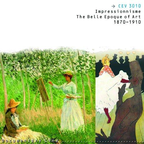 1870 Art - Impressionnisme - The Belle Epoque of Art, 1870-1910