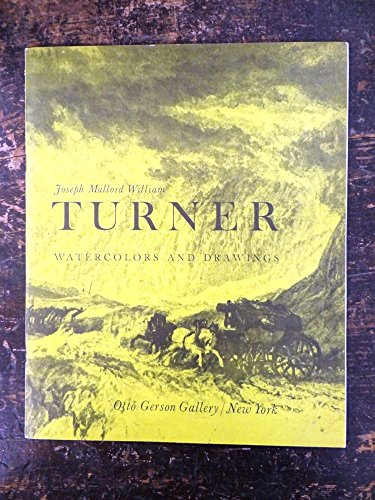 William Watercolor Turner (Joseph Mallord William Turner - Watercolors and Drawings - Otto Gerson Gallery, New York - 11/9/60 - 12/10/60)