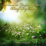 How to Grow Better Day by Day | Ernest Holmes