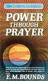 Power Through Prayer, E. M. Bounds, 0310216125