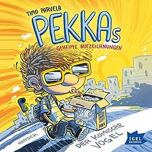 Der komische Vogel (Pekkas geheime Aufzeichnungen 1) Hörbuch