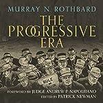 The Progressive Era | Murray N. Rothbard