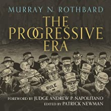 The Progressive Era Audiobook by Murray N. Rothbard Narrated by Graham Wright