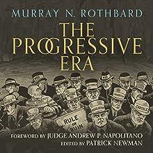 The Progressive Era Audiobook by Murray N. Rothbard Narrated by Graham Wright