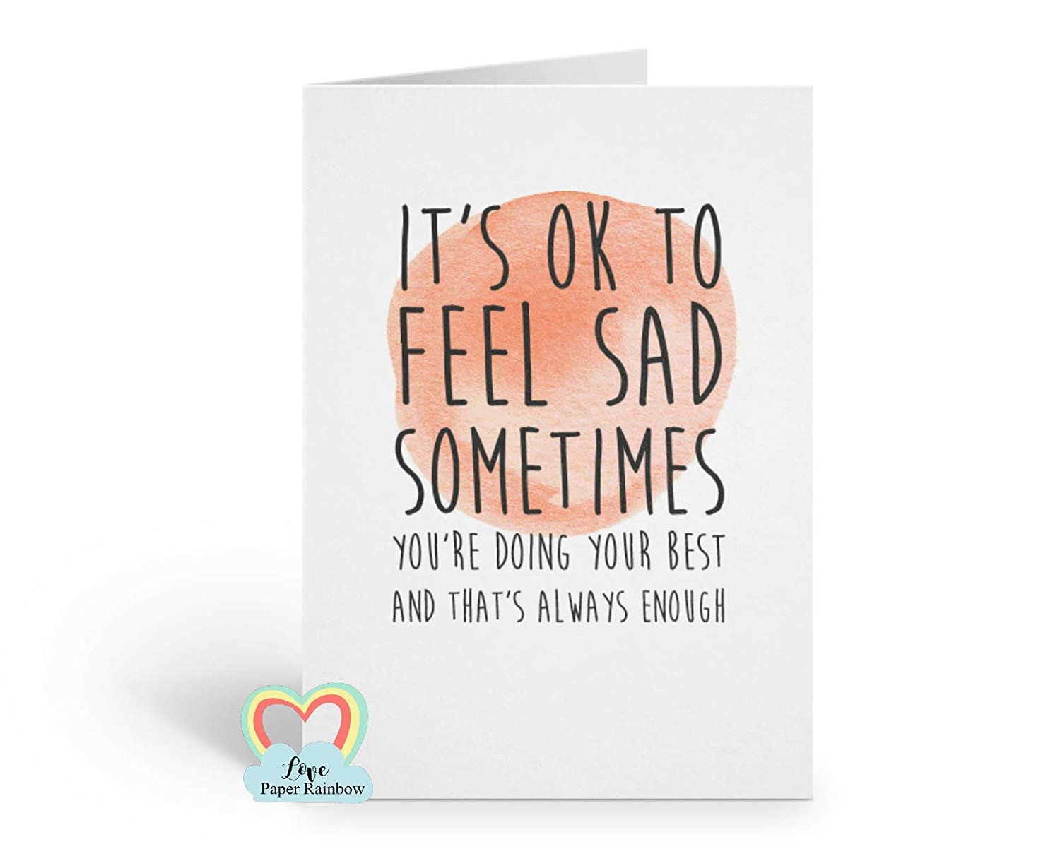 Motivational Card Positive Quote It S Ok To Feel Sad Feeling Sad Card Thinking Of You In Sympathy Card Motivational Quote Encouragement Card Amazon Co Uk Handmade