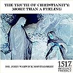 The Truth of Christianity | John Warwick Montgomery