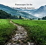 Pianoscapes for the Trails of North America