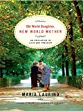 Old World Daughter, New World Mother, Maria Laurino, 0393057283