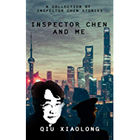 Inspector Chen and Me: A Collection of Inspector Chen Stories (English Edition)