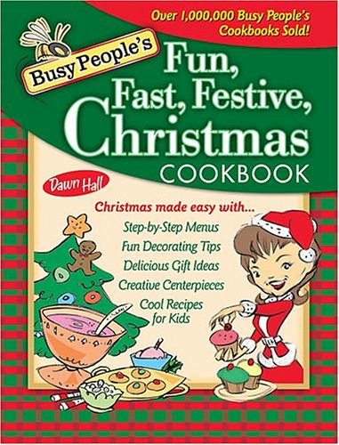 Download Busy People's Fun, Fast, Festive Christmas Cookbook pdf epub