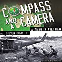 Compass and a Camera: A Year in Vietnam Audiobook by Steven Burchik Narrated by Brian McKiernan