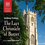 The Last Chronicle of Barset: Chronicles of Barsetshire, Book 6 | Anthony Trollope