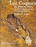 Los Coquíes de Puerto Rico, Rafael L. Joglar, 0847703320