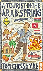 A Tourist in the Arab Spring (Bradt Travel Guides (Travel Literature))