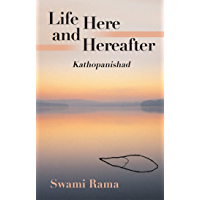 Life Here and Hereafter: Kathopanishad (English Edition)
