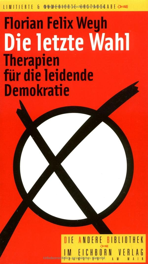 Die letzte Wahl: Therapien für die leidende Demokratie (Die Andere Bibliothek)
