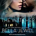 The Watcher Audiobook by Bella Jewel Narrated by Joe Arden, Maxine Mitchell