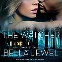 The Watcher Hörbuch von Bella Jewel Gesprochen von: Joe Arden, Maxine Mitchell
