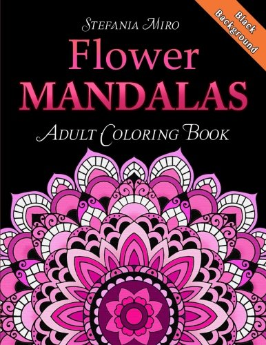 Flower Mandalas Adult Coloring Book: Black Background -
