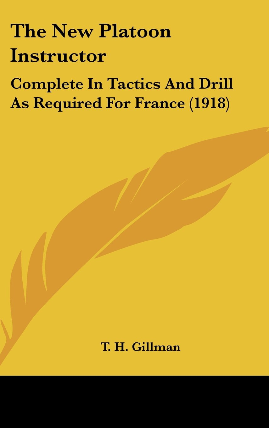 Download The New Platoon Instructor: Complete In Tactics And Drill As Required For France (1918) PDF