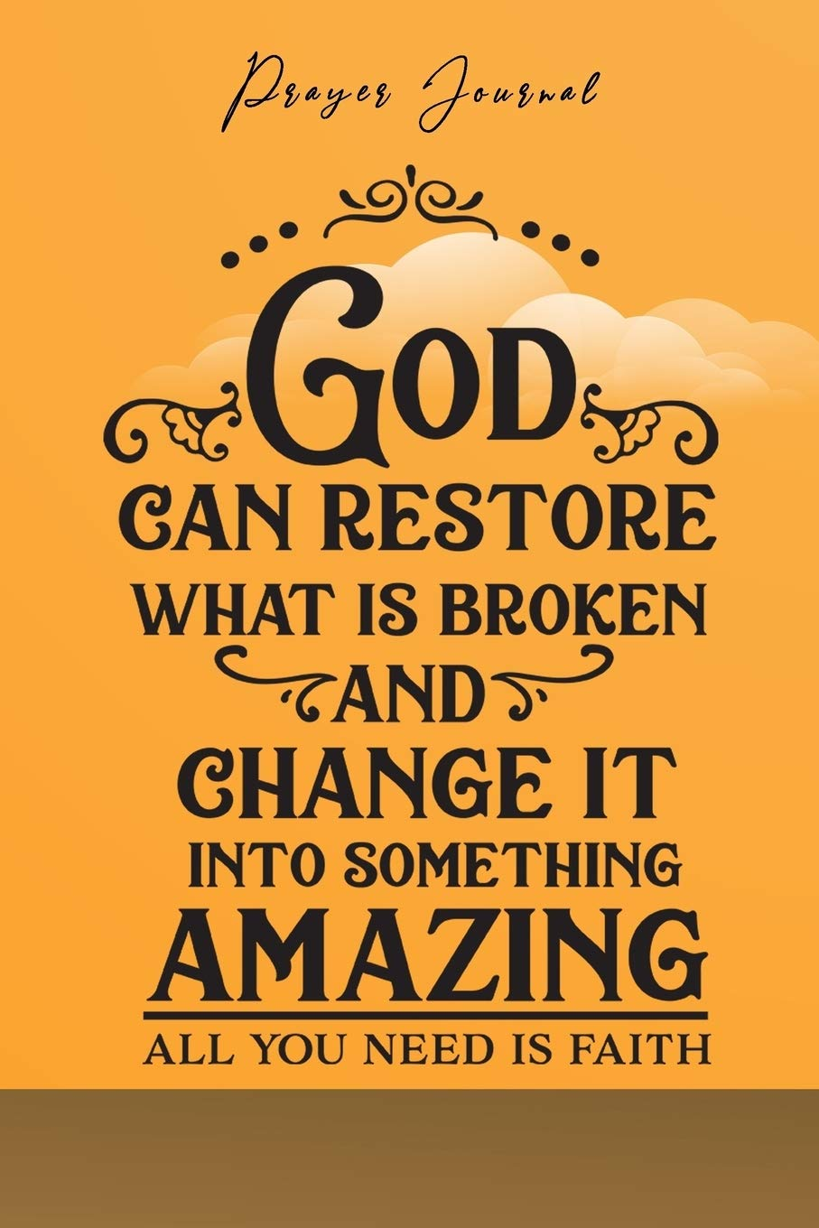 Prayer Journal: 120 Pages Notebook - God can restore what is