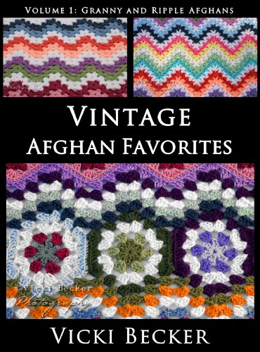 Vintage Afghan Favorites Granny and Ripple Afghans (Vintage Crochet Favorites Book 2) by [Becker, Vicki]