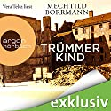 Trümmerkind Audiobook by Mechtild Borrmann Narrated by Vera Teltz